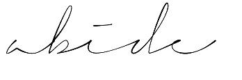 abide - one of my favorite words