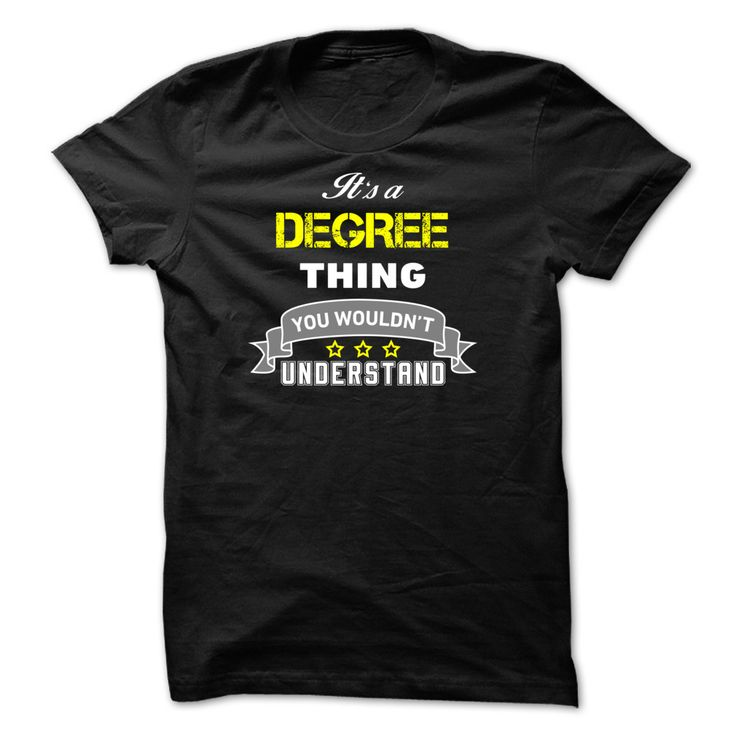 It's a DEGREE thing T-Shirts, Hoodies. ADD TO CART ==► https://www.sunfrog.com/Names/Its-a-DEGREE-thing-80D204.html?id=41382