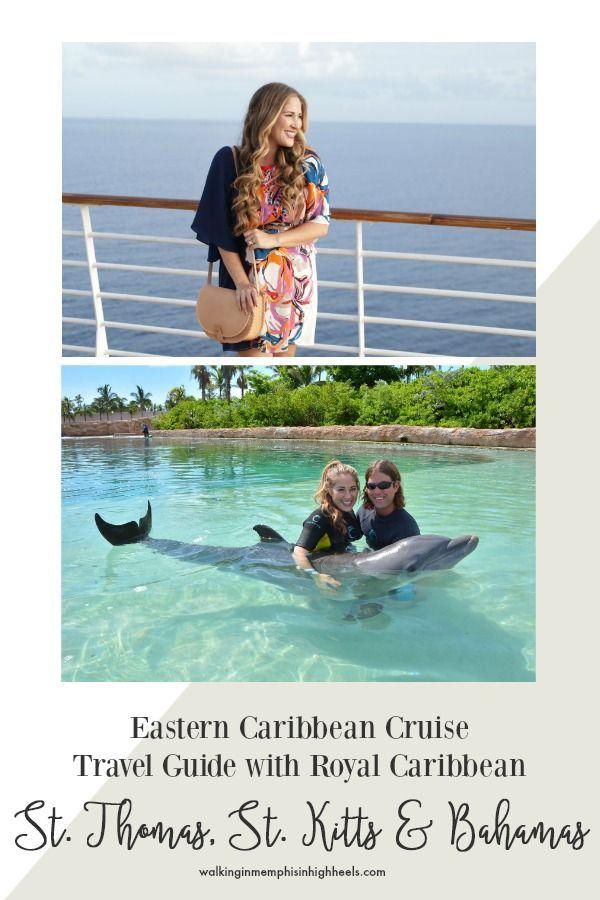 Eastern Caribbean Cruise Travel Guide with Royal Caribbean - St. Thomas, St. Kitts & Bahamas