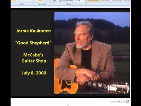 "Jorma Kaukonen ""Good Shepherd"" McCabe's Guitar Shop July 2000 Jefferson Airplane song Hot Tuna - YouTube"