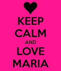 Keep Calm And Love Maria