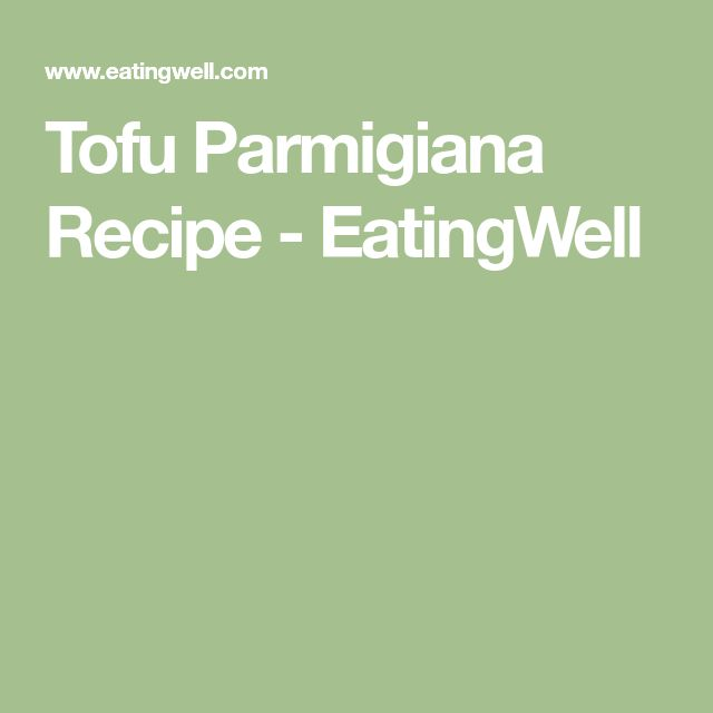 Tofu Parmigiana Recipe - EatingWell