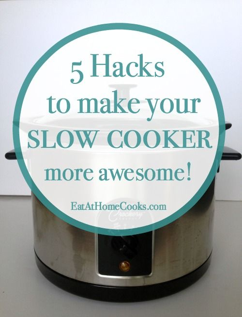 5 Hacks to Make Your Slow Cooker More Awesome