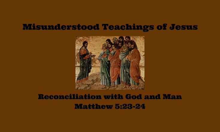 Jesus' principles are simple, but His teaching was not. Does Matthew 5:23-24…
