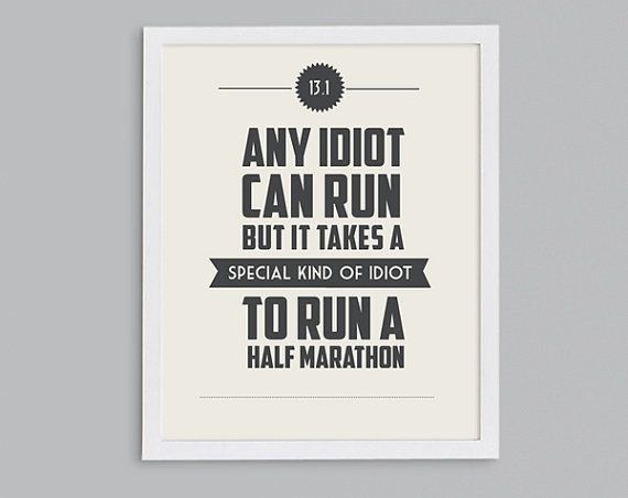 11x14 It Takes a Special Kind of Idiot to Run a Half Marathon Retro Print - Typographic Inspirational Running Quote on Etsy, $20.00