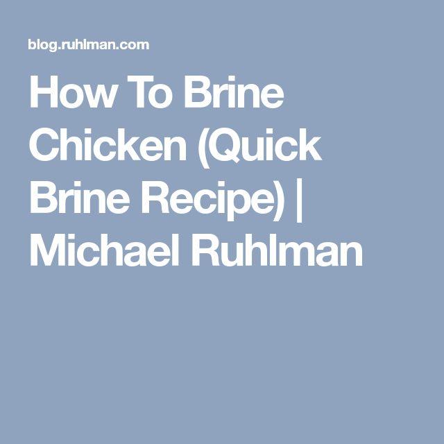 How To Brine Chicken (Quick Brine Recipe) | Michael Ruhlman