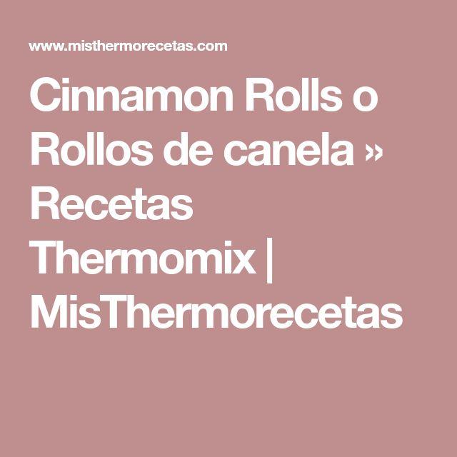 Cinnamon Rolls o Rollos de canela » Recetas Thermomix   MisThermorecetas