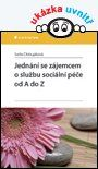 Jednání se zájemcem o službu sociální péče od A do Z — Chloupková Soňa | Knihy GRADA.SK