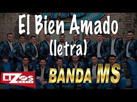 BANDA MS - EL BIEN AMADO (LETRA) - YouTube Music