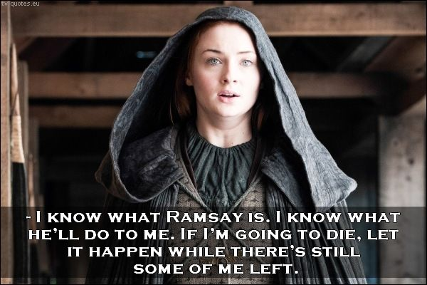 TV Quotes: Game of Thrones - Quote - While there's still some of me left
