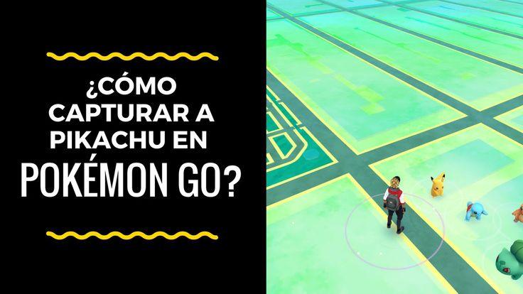 Trucos de Pokémon Go ¿Cómo capturar a Pikachu en Pokémon Go?