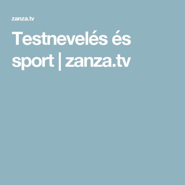 Testnevelés és sport | zanza.tv