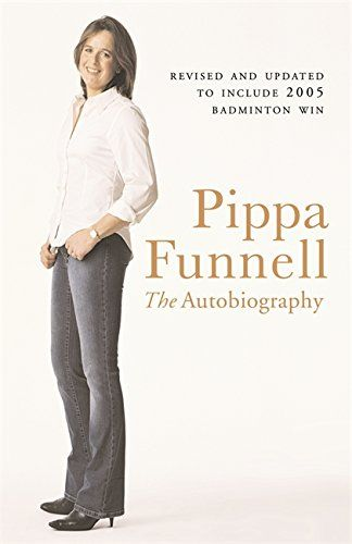 From 2.32 Pippa Funnell: The Autobiography