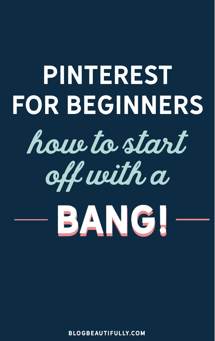 Everything you need to know about Pinterest as a beginner, PLUS how to start off your new account on a high note!! via Blog Beautifully