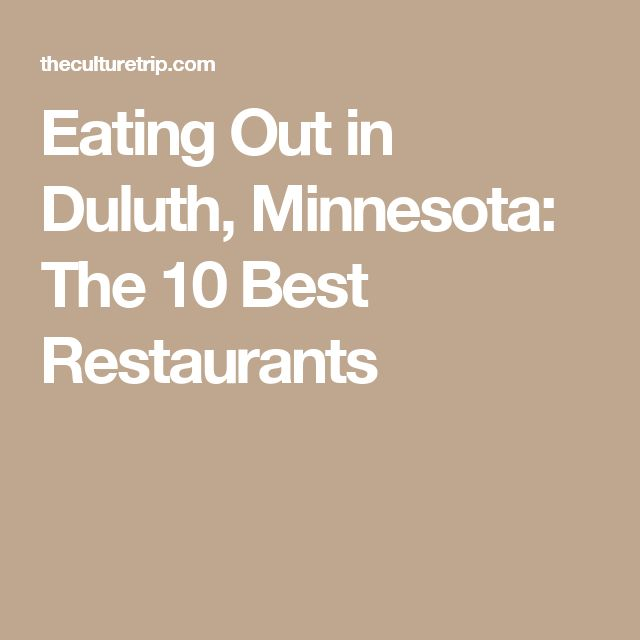 Eating Out in Duluth, Minnesota: The 10 Best Restaurants