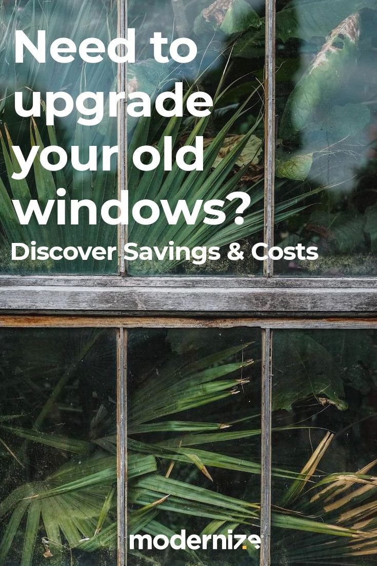 Now Is The Time To Replace Those Old Windows Enter Your Info To