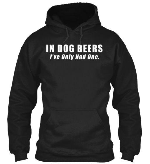 In Dog Beers Shirt! | Teespring