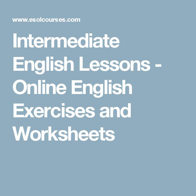 Intermediate English Lessons - Online English Exercises and Worksheets