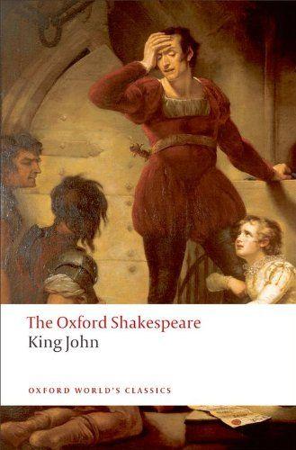 King John: The Oxford Shakespeare (Oxford World's Classics) by William Shakespeare http://www.amazon.com/dp/0199537143/ref=cm_sw_r_pi_dp_JpjQtb1AMH5P8GRR