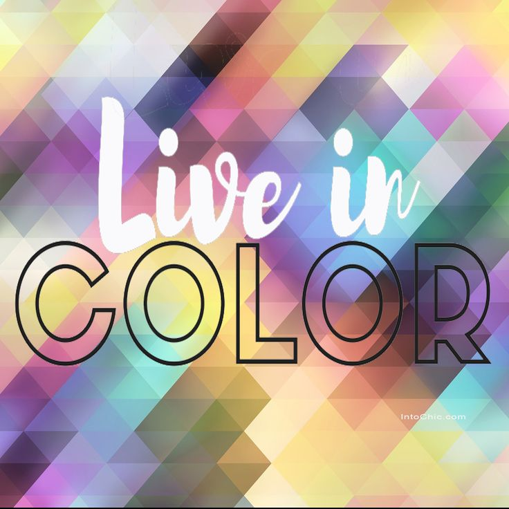 Color your life. Motivational quotes. Words of wisdom