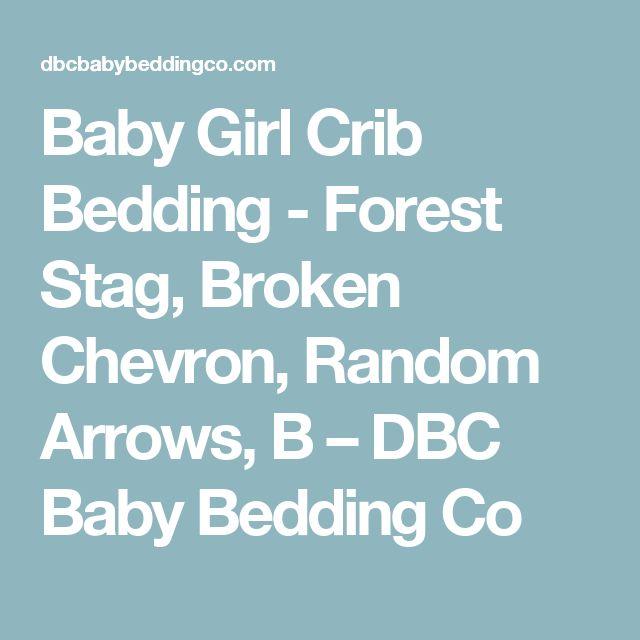 Baby Girl Crib Bedding - Forest Stag, Broken Chevron, Random Arrows, B – DBC Baby Bedding Co