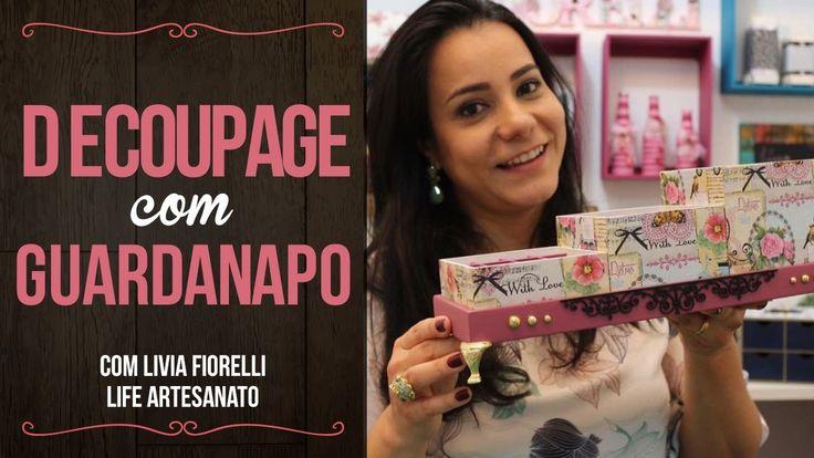 DIY | Faça Você Mesmo |Decoupage com Guardanapo Livia Fiorelli | Life Ar...