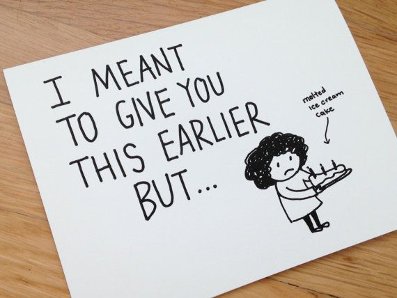 Funny Belated Birthday Card Humorous Late I Meant To Give You This Earlier But
