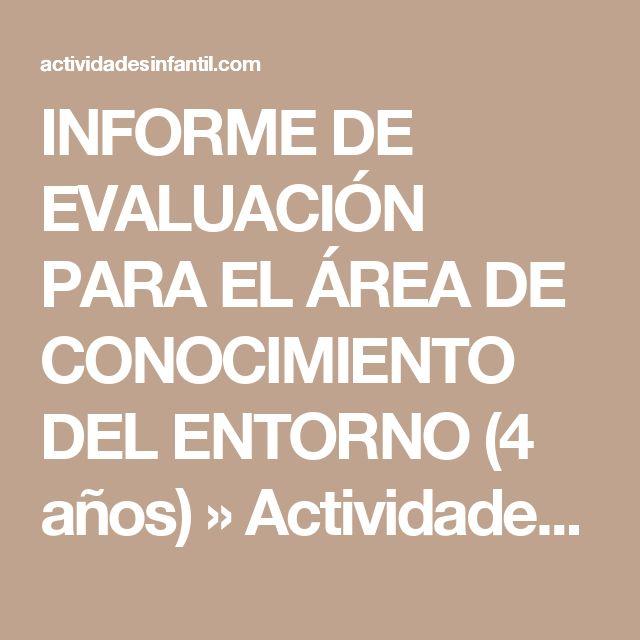 INFORME DE EVALUACIÓN PARA EL ÁREA DE CONOCIMIENTO DEL ENTORNO (4 años) » Actividades infantil