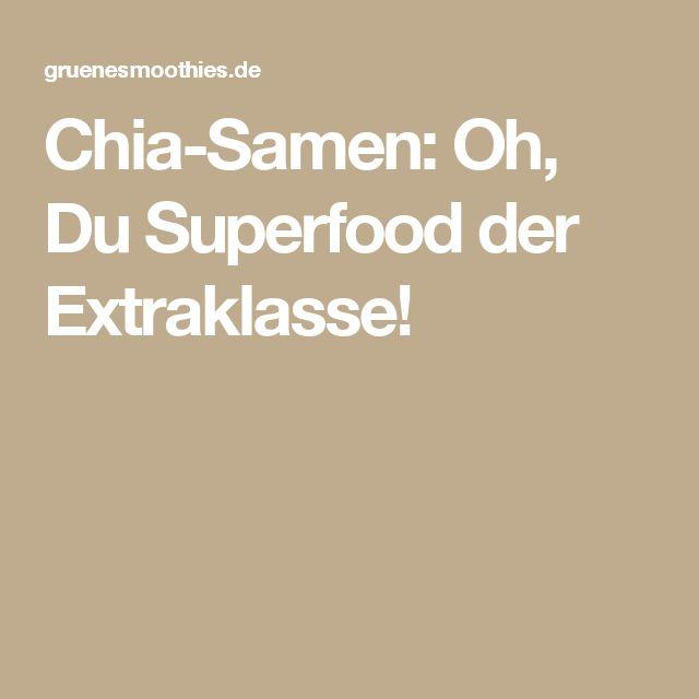 Chia-Samen: Oh, Du Superfood der Extraklasse!