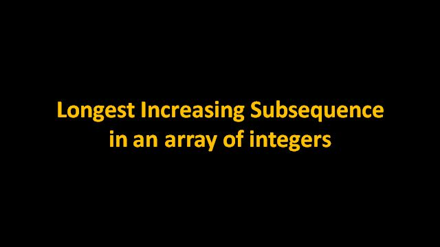 Find the longest monotonically increasing subsequence in an array. Java solution for finding length of longest increasing subsequence in an array is provided in code snippet section. Java visualization is provided in algorithm visualization section.