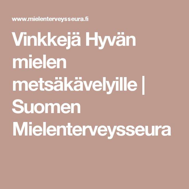 Vinkkejä Hyvän mielen metsäkävelyille | Suomen Mielenterveysseura