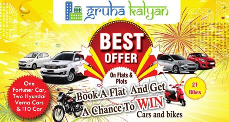 GruhaKalyan Best Offer On Flats & Plots Book a flat and get a Chance to win Cars and Bikes One Fortuner Car, Two Hyundai Verna Cars, One i10 Car & 21 Bikes Call: 7338667104, 914816269, 7338667134 & 7338667106.