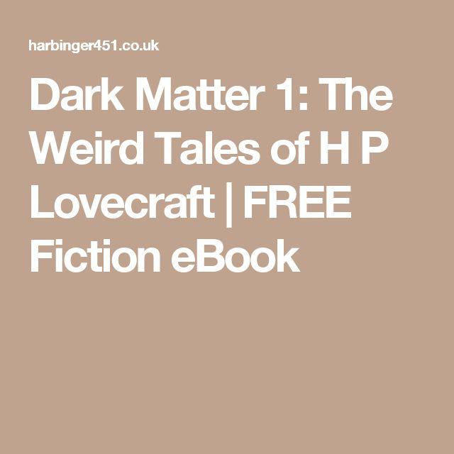 Dark Matter 1: The Weird Tales of H P Lovecraft | FREE Fiction eBook