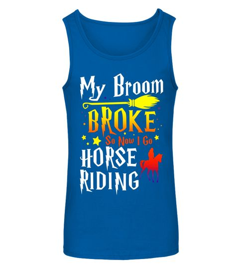 """# My Broom Broke So Now I Go Horse Riding T-shirt .  Special Offer, not available in shops      Comes in a variety of styles and colours      Buy yours now before it is too late!      Secured payment via Visa / Mastercard / Amex / PayPal      How to place an order            Choose the model from the drop-down menu      Click on """"Buy it now""""      Choose the size and the quantity      Add your delivery address and bank details      And that's it!      Tags: This Halloween funny sports t-shirt…"""