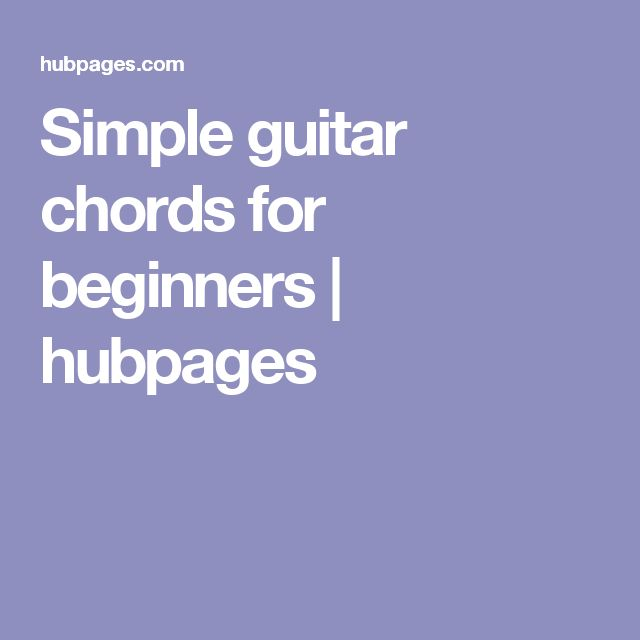 Simple guitar chords for beginners | hubpages