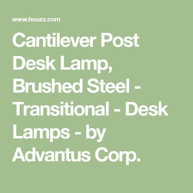 Cantilever Post Desk Lamp, Brushed Steel - Transitional - Desk Lamps - by Advantus Corp.