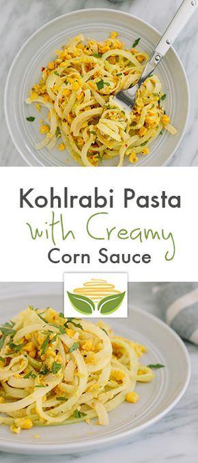 Creamy Corn Kohlrabi Pasta   Recipe   Spiralizer recipes ...