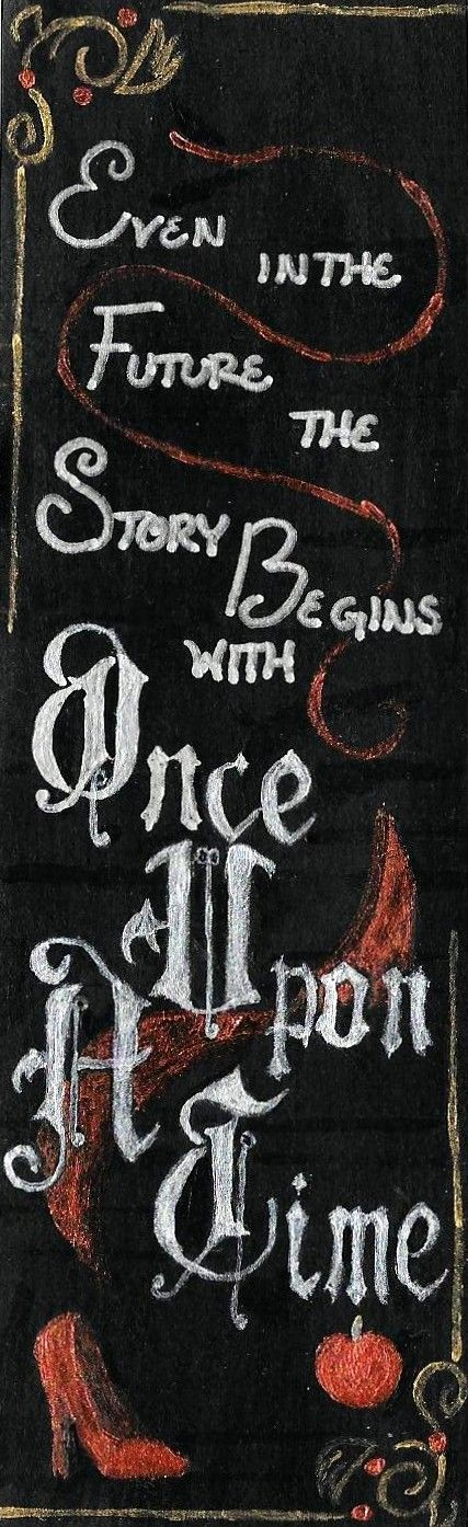 """Even in the future, the story begins with Once Upon A Time..."""