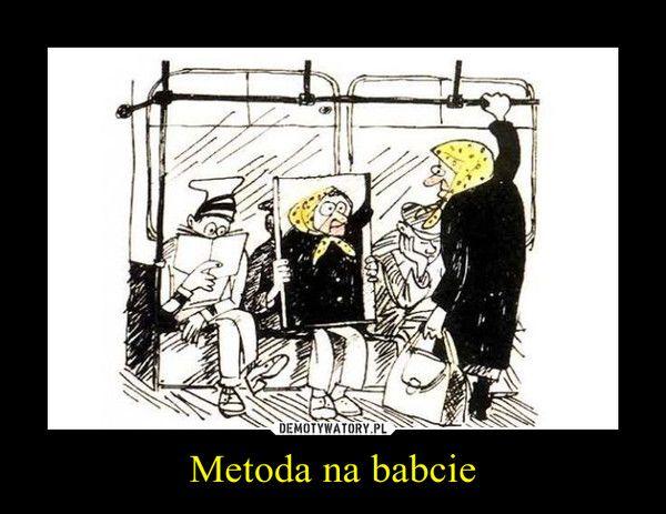 Metoda na babcie –