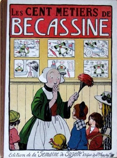 Les cent métiers de Bécassine - 1920 Pinchon, Joseph Porphyre Émile-Joseph Porphyre Pinchon 1871 - 1953