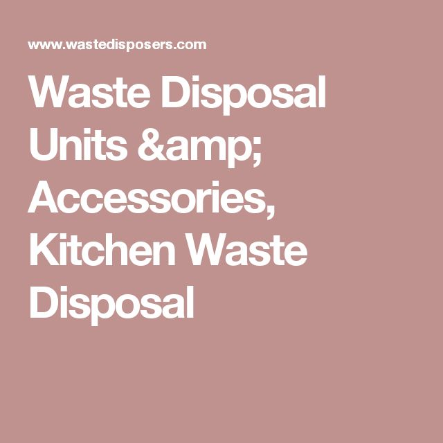 Waste Disposer Warehouse Offers Waste Disposal Units For Kitchen Sinks  Providing An Environmentally Friendly Way To Take Care Of Household Food  Waste In The ...