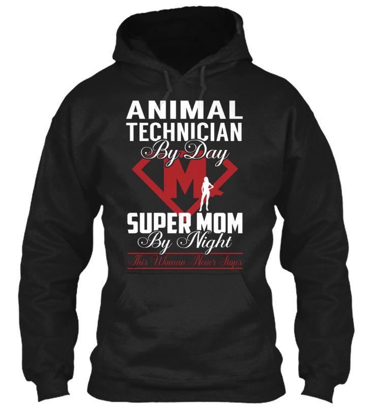 Animal Technician - Super Mom #AnimalTechnician