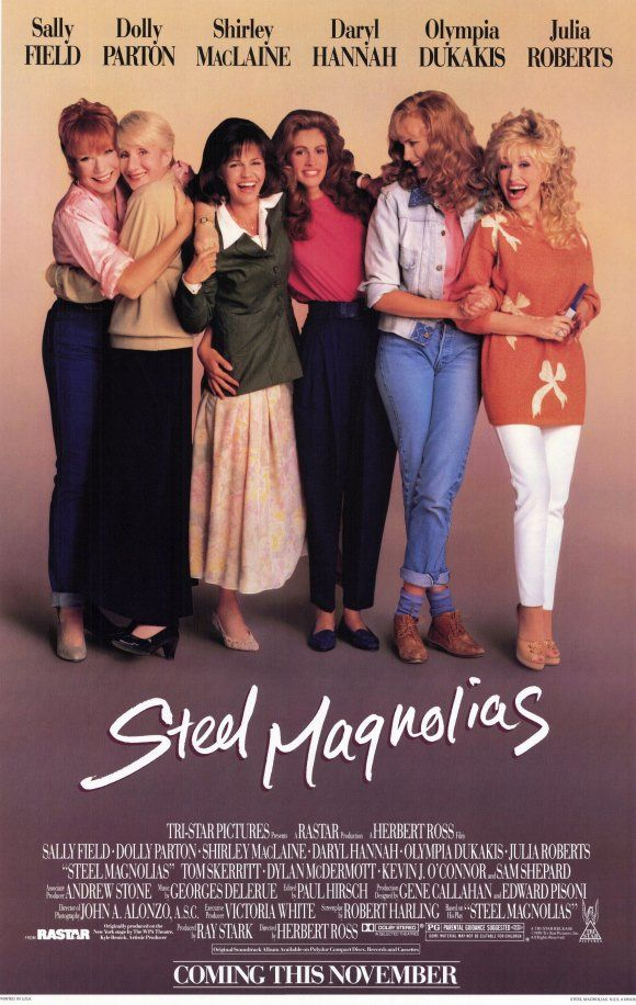 "steel magnolias --  we can make shirts that say ""i hit ouiser.""  my mom and i would always watch this movie together. We would laugh and cry all the way through it."