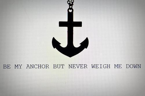 <3: Anchors Aweigh, Weight, Quote Tattoos, Anchor Quote, Tattoo Design, A Tattoo, Anchors 3, Quote Tattoo D