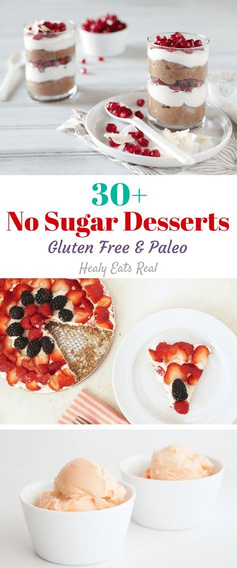 30+ No Sugar Desserts (Paleo, Gluten Free)- all of these recipes are free of added sweeteners! No honey, no artificial sweeteners, no maple syrup...