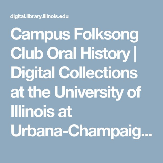Campus Folksong Club Oral History |       Digital Collections at the University of Illinois at Urbana-Champaign Library