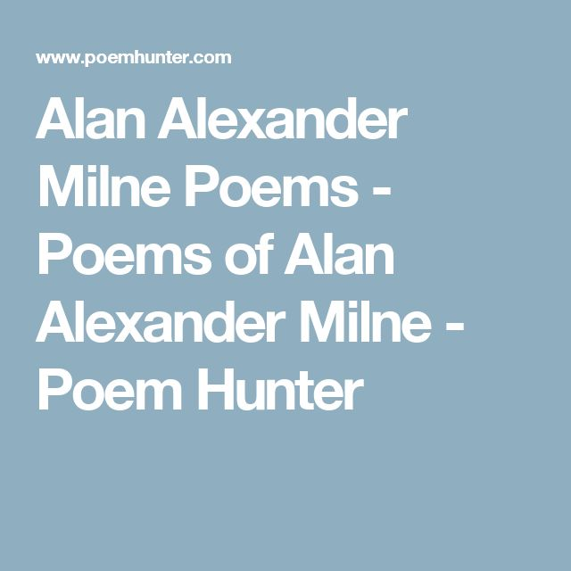 Alan Alexander Milne Poems - Poems of Alan Alexander Milne - Poem Hunter