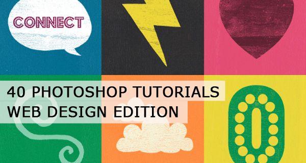 40 Photoshop #Tutorials – Web Design Edition