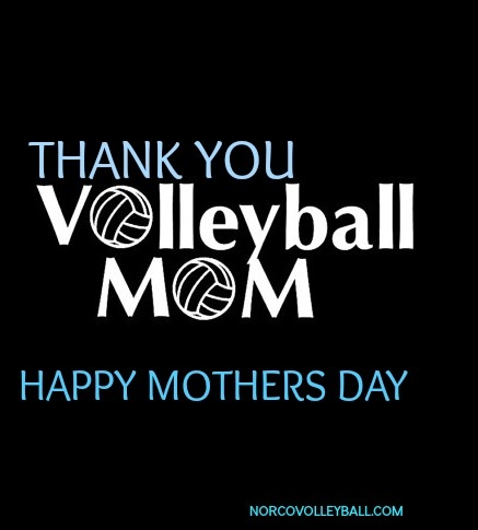 Happy Mothers Day To All The Hard Working Volleyball Moms Norcovolleyball Com Volleyball Mom Quotes Volleyball Mom All Volleyball