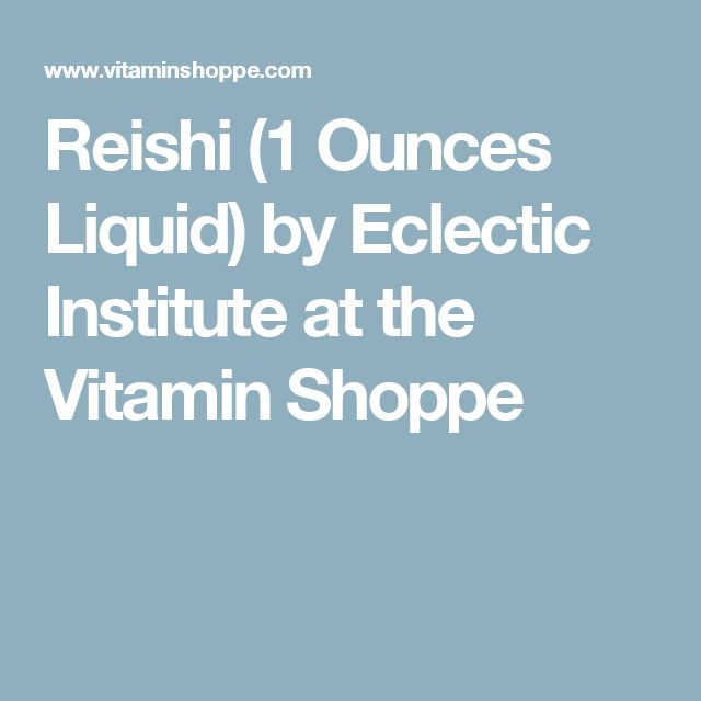 Reishi (1 Ounces Liquid) by Eclectic Institute at the Vitamin Shoppe